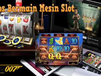 Tips Bermain Mesin Slot